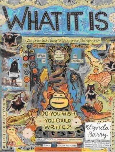 Lynda Barry What It Is Drawn & Quarterly